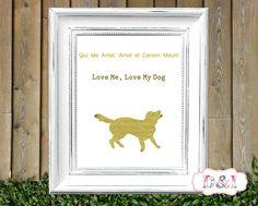 Love me, love my dog - Gold Wall Art Print ~ Instant download, JPG PDF Printable
