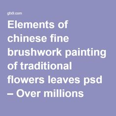 Elements of chinese fine brushwork painting of traditional flowers leaves psd – Over millions vectors, stock photos, hd pictures, psd, icons, 3d models, powerpoint templates, website templates all for free download