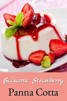 Balsamic strawberry panna cotta is a recipe for light and delicious panna cotta topped with absolutely delicious strawberries in balsamic vinegar. Fancy Desserts, Holiday Desserts, Holiday Recipes, Milk Dessert, Dessert Dishes, Homemade Yogurt, Homemade Cheese, Bhg Recipes, Simple Recipes