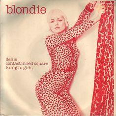 Blondie - Denis Released on Crysalis 1978.