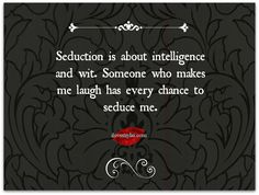 Seduction-is-about-intelligence-and-wit.jpg (1030×780)