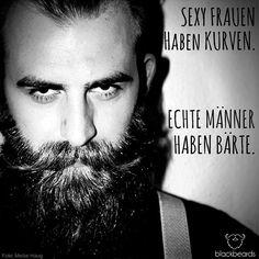 Sexy Frauen haben Kurven. Echte Männer haben Bärte: http://blackbeards.de/blog/sexy-frauen-haben-kurven-echte-maenner-haben-baerte