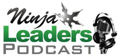Turn your resolutions to results. Ninja Leaders Podcast