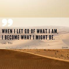 "WEDNESDAY WISDOM   ""When I let go of what I am, I become what I might be."" Lao Tzu  #freewithin #freedom #innerchamp #innerchampion #quote #quoteoftheday #wednesdaywisdom #wisdom #inspiration #imagine #life #laotzu #mindfullness"