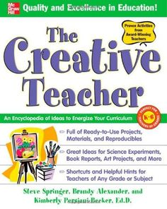 The Creative Teacher: An Encyclopedia of Ideas to Energize Your Curriculum (McGraw-Hill Teacher Resources) by Steve Springer, http://www.amazon.com/dp/0071472800/ref=cm_sw_r_pi_dp_DlaRpb0CN07JZ