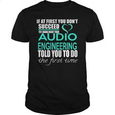AUDIO ENGINEERING - IF YOU #tee #shirt. GET YOURS => https://www.sunfrog.com/LifeStyle/AUDIO-ENGINEERING--IF-YOU-Black-Guys.html?60505