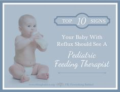 Top 10 Signs Your Baby With Reflux Should See A Pediatric Feeding Specialist - everythingbabies.org