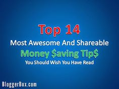 Top 14 Most Awesome And Shareable Money Saving Tips You Should Wish You Have Read - BloggerBux - Think Outside The Bux