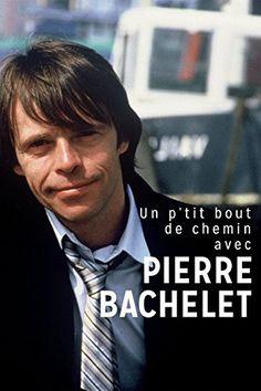 Pierre Bachelet - Un P'tit Bout De Chemin Avec Pierre Bach