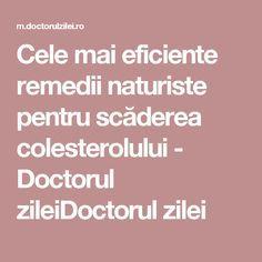 Cele mai eficiente remedii naturiste pentru scăderea colesterolului - Doctorul zileiDoctorul zilei Mai, Alter