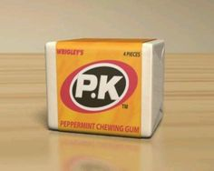PK, tiny packets of chewing gum.