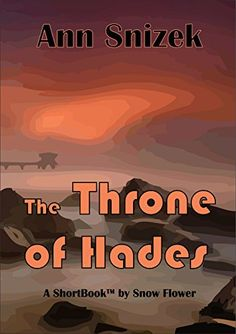 The Throne of Hades (ShortBooks by Snow Flower) by Ann Snizek http://www.amazon.com/dp/B00D08CBOC/ref=cm_sw_r_pi_dp_uwkYvb0FRJ4QJ