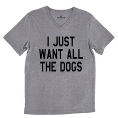 I Just Want All The Dogs Tri-Blend Gray Unisex V-Neck Tee | Sarcastic ME