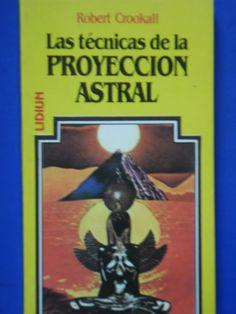 La Pluma Libros: TECNICAS DE PROYECCION ASTRAL - ROBERT CROOKALL