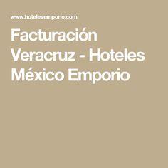 Facturación Veracruz - Hoteles México Emporio