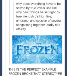 Why frozen is so perfect. And still had love between guy and girl. << Frozen and Once Upon a Time