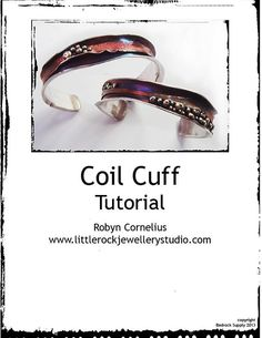 Coil Cuff Tutorial, Robyn Cornelius, Little Rock Jewellery Studio via etsy