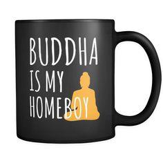 Buddhism Buddha Is My Homeboy 11oz Black Mug