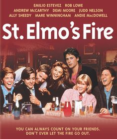 St. Elmo's Fire * 1980s film about leaving college, starring integral members of the Brat Pack.