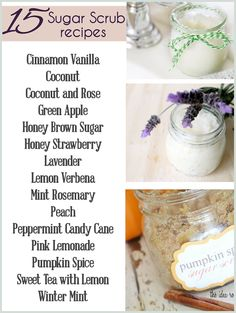 The Girl Creative: 15 links for 15 Homemade Sugar Scrub Recipes such as: Cinnamon Vanilla, Coconut, Coconut & Rose, Green Apple, Honey Brown Sugar, Honey Strawberry, Lavender, Lemon Verbena, Mint Rosemary, Peach, Peppermint Candy Cane, Pink Lemondade, Pumpkins Spice, Sweet Tea with Lemon and Winter Mint