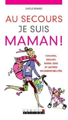 Au secours, je suis maman ! by Gaëlle Renard. $10.25 #books #mothersday