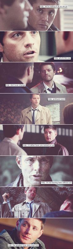Cute Edit, and as an aspiring writer, Supernatural does have a great opportunity to make this the greatest love story ever told, and that's what makes me kinda sad, there's soooooo much potential in writing an ending with Canon Destiel, if written right it really could be the greatest love story ever told.