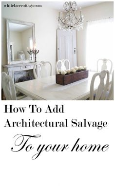 Decorating With Architectural Salvage Adding Vintage Style - White Lace Cottage