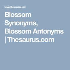 Blossom Synonyms, Blossom Antonyms   Thesaurus.com