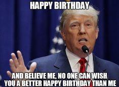Happy Birthday Trump, Donald Trump Birthday, Happy Birthday Funny Humorous, Happy Birthday For Her, Birthday Wishes Funny, Happy Birthday Pictures, Happy Birthday Quotes, Happy Birthday Brother Funny, Trump Birthday Meme