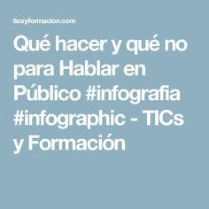 Qué hacer y qué no para Hablar en Público #infografia #infographic - TICs y Formación