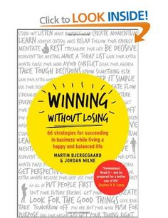 Winning Without Losing: 66 strategies for succeeding in business while living a happy and balanced life By Martin Bjergegaard and Jordan Book Extracts, The Devil's Advocate, Inspirational Books, Stress Management, Book Publishing, Live For Yourself, Audio Books, Books To Read, This Book