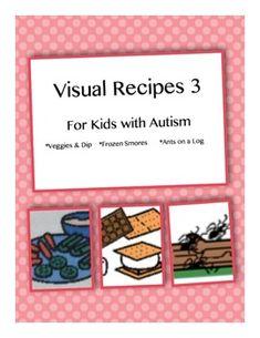 Visual Recipes: Set 3 *Frozen Smores, Veggies & Dip, Ants on a Log  *Comprehension worksheets