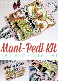 Portable manicure and pedicure kit sewing tutorial. All nail-grooming essentials in one handy spot. Love this!