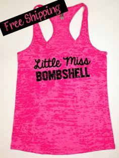 Little Miss Bombshell. Workout Tank. Fitness Tank. Fitness Apparel. Workout Shirt. Running Tank. Burnout Tank Top. Free Shipping USA