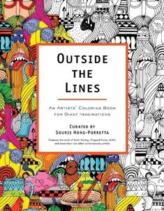 Outside the Lines: An Artists' Coloring Book for Giant Imaginations von Souris Hong-Porretta http://www.amazon.de/dp/0399162089/ref=cm_sw_r_pi_dp_jP34ub1VEY0R7