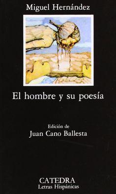 El Hombre y su poesía / Miguel Hernández ; edición de Juan Cano Ballesta