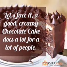 Let's face it,a good ,creamy #chocolate #cake does a a lot for a lot of #people.#healthy #callacake.in