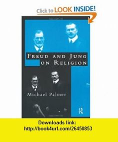 Freud and Jung on Religion (9780415147477) Michael Palmer , ISBN-10: 0415147476  , ISBN-13: 978-0415147477 ,  , tutorials , pdf , ebook , torrent , downloads , rapidshare , filesonic , hotfile , megaupload , fileserve