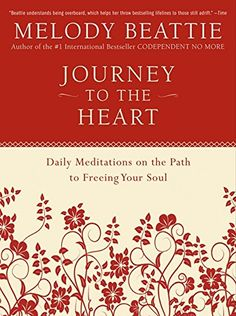 Journey to the Heart: Daily Meditations on the Path to Freeing Your Soul by Melody Beattie http://www.amazon.com/dp/0062511211/ref=cm_sw_r_pi_dp_7Qz.vb1HB86A8