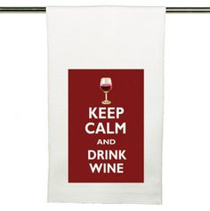 Keep Calm Drink Wine Kitchen Towel - Mothers Day: Room Decor - Events
