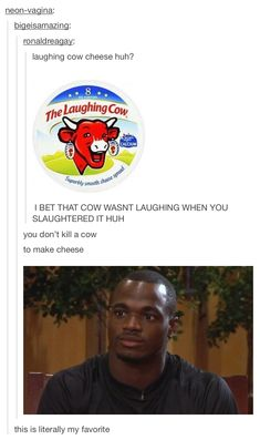 Tumblr posts funny laughing cow cheese