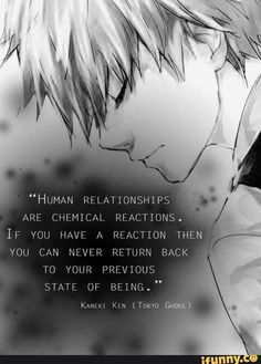 Um, this is actually a quote from Carl Jung. Sad Anime Quotes, Manga Quotes, Depressing Quotes, Anime Life, Anime Manga, Touka Wallpaper, Disney Wallpaper, Tokyo Ghoul Quotes, Ken Kaneki Tokyo Ghoul