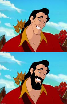 Gaston — Beauty and the Beast ... looks better with a beard.