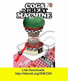 Cogs in the Great Machine (Pocket Penguins 70s) (9780141022413) Eric Schlosser , ISBN-10: 0141022418  , ISBN-13: 978-0141022413 ,  , tutorials , pdf , ebook , torrent , downloads , rapidshare , filesonic , hotfile , megaupload , fileserve