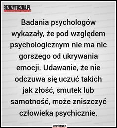 Badania psychologów wykazały, że pod… » Bezuzyteczna.pl- Codzienna dawka wiedzy bezuzytecznej Daily Quotes, True Quotes, Motivational Quotes, Wisdom Sentences, Life Without You, Psychology Facts, Inspirational Thoughts, Wise Words, Quotations