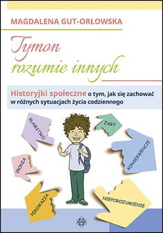 TYMON ROZUMIE INNYCH Grupa Wydawnicza Harmonia Home Organisation, Kids Zone, Asd, Kids And Parenting, Motto, Hand Lettering, Place Card Holders, Education, Children