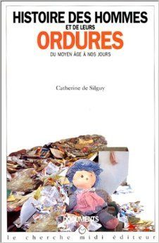 #Lectures : Histoire des hommes et de leurs ordures & La pollution au moyen-âge