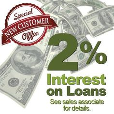 Special offer for #new customers, 2% interest on #loans. See store associate for details.