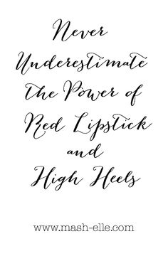 Never Underestimate The Power of Red Lipstick and High Heels