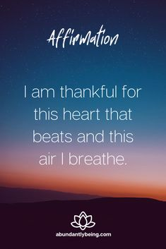 Affirmation: I am thankful for this heart that beats and this air I breathe. Click the link for more of my favorite affirmations to help manifest more abundance. Positive Affirmations Quotes, Money Affirmations, Affirmation Quotes, Positive Quotes, Motivational Quotes For Life, Life Quotes, Inspirational Quotes, Self Love Quotes, Spiritual Quotes